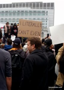 Protest sign SF Women's March: I literally can't even
