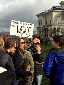 Protest sign at Oakland Women's March: These women are WOKE AF