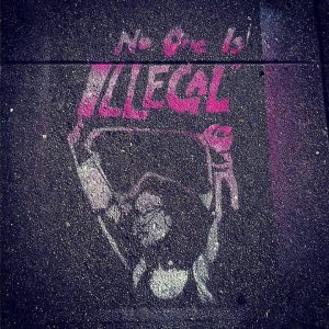 """No one is illegal"" street art in Oakland, CA"